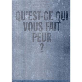 Anne Durez Qu Est Ce Qui Vous Fait Peur
