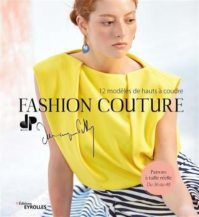 Fashion couture - 12 modèles de hauts à coudre
