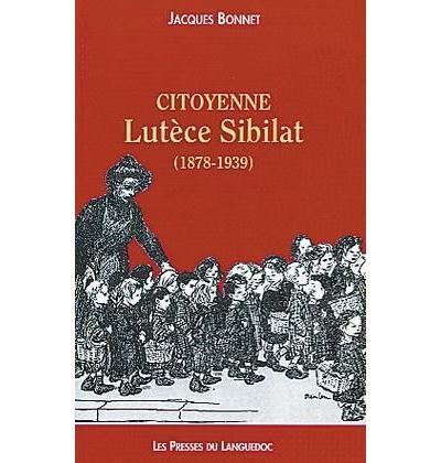 Citoyenne lutece sibilat 1878-1939 - Nouv.presses Du Languedoc