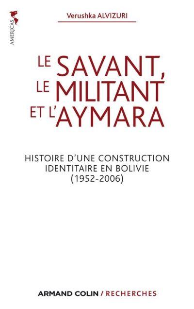 Le savant, le militant et l'aymara - Histoire d'une construction identitaire en Bolivie (1952-2006) - 9782200282035 - 23,99 €