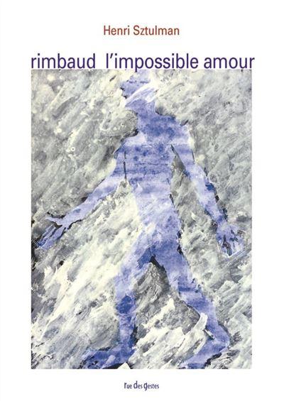 Arthur rimbaud, l'impossible amour