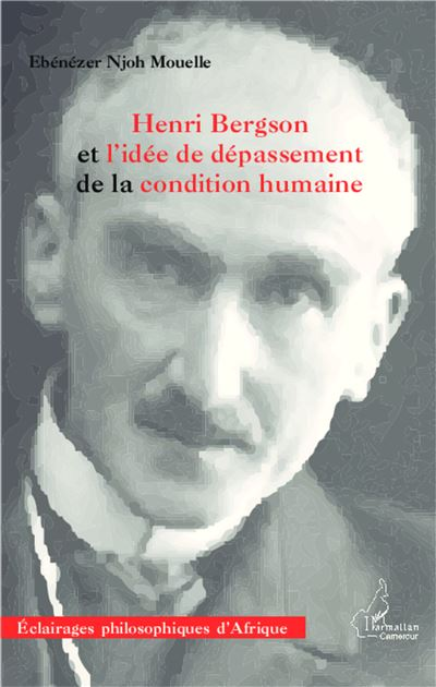 Henri Bergson et l'idée de dépassement de la condition humaine