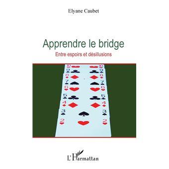 Apprendre le bridge entre espoirs et desillusions