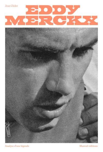 Eddy Merckx. Analyse d'une légende