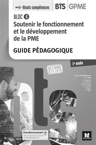 Bloc 4 Soutenir le fonctionnement et le développement de la PME-BTS 1 GPME
