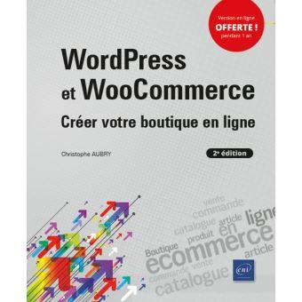 Wordpress et woocommerce creer votre boutique en ligne