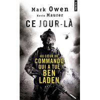 Ce jour-là. Au coeur du commando qui a tué Ben Laden : l'autobiographie d'un Navy SEAL