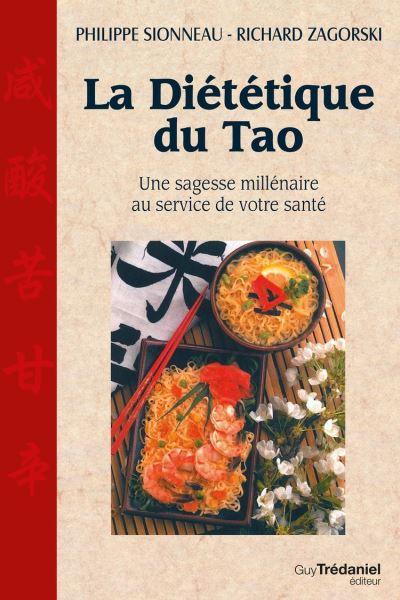 La diététique du Tao - Une sagesse millénaire au service de voytre santé - 9782813218698 - 15,99 €