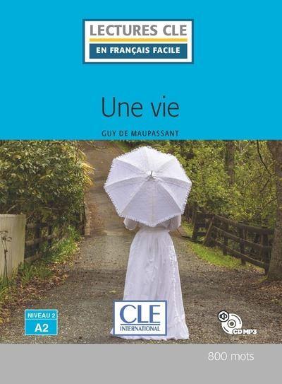 Une vie - Lecture niveau A2 + CD 2ed