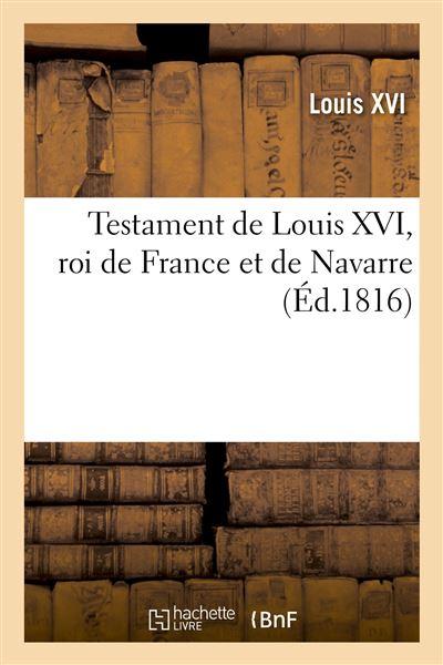 Testament de Louis XVI, roi de France et de Navarre