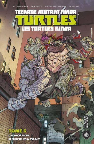 Le Nouvel Ordre mutant - Les Tortues Ninja - TMNT, T6 - 9782378870171 - 9,99 €