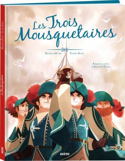 Les trois mousquetaires d'Alexandre Dumas - Les trois Mousquetaires