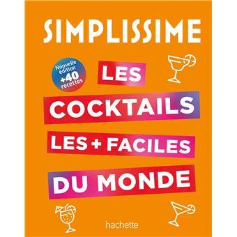Simplissime simplissime le livre de cocktails le plus for Livre les maisons du monde