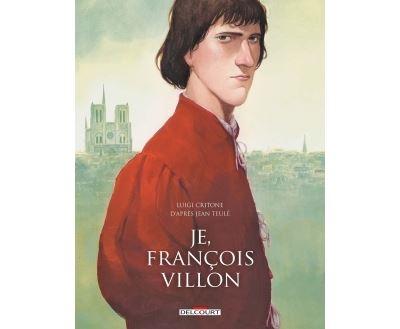 Je, François Villon - Édition intégrale