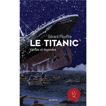 Vos livres préférés de Gérard Piouffre Le-Titanic-verites-et-legendes