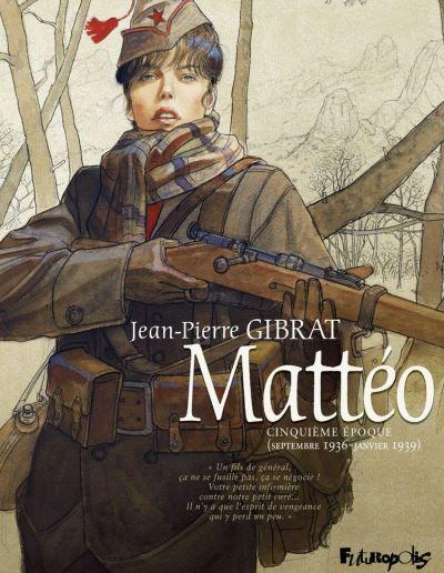Mattéo. Cinquième époque (septembre 1936 - janvier 1939)