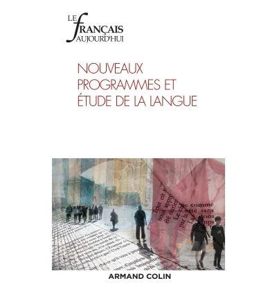 Le Français aujourd'hui n° 198 (3/2017) Nouveaux programmes et étude de la langue