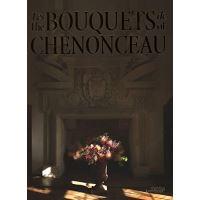 Les Bouquets de Chenonceau