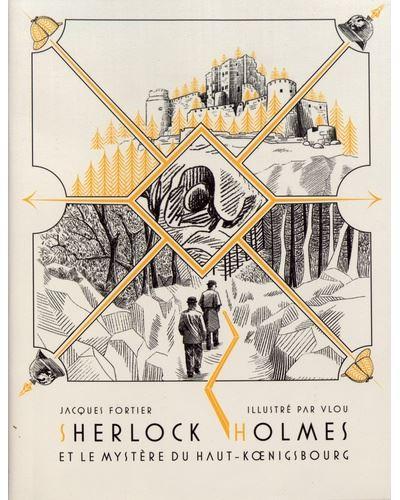 Sherlock Holmes et le mystère du Haut-Koenigsbourg Édition anniversaire
