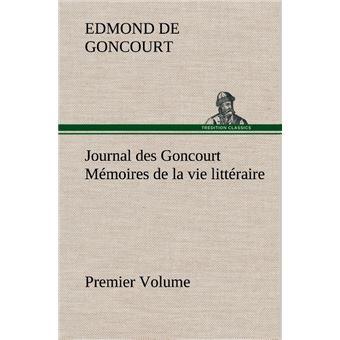 Journal des Goncourt : mémoires de la vie littéraire