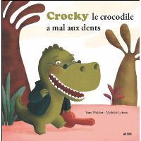 Crocky a mal aux dents ! (coll. mes ptits albums)