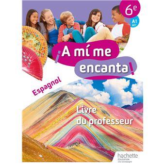 A mi me encanta Espagnol Cycle 3 6ème Niveau A1