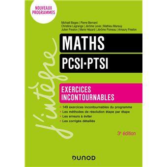 mathématiques les exercices incontournables mpsi pcsi ptsi