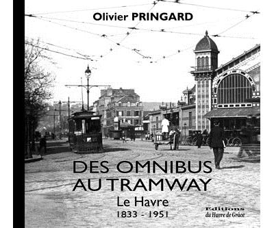 Des omnibus au tramway : Le Havre, 1833-1951