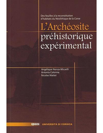 Des fouilles à la reconstitution d'habitats du Néolithique de la Corse