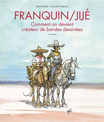 Franquin/jije - comment on devient createur de bandes dessinees
