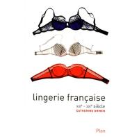 Lingerie française - XIXe-XXIe siecle