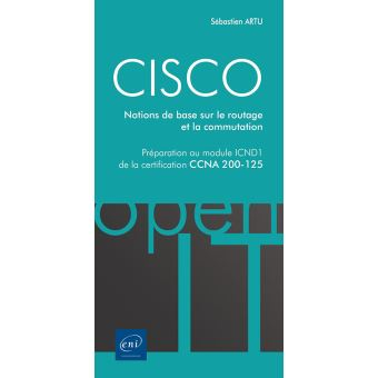 Cisco module icnd1 certification ccna 200-125 notions routag