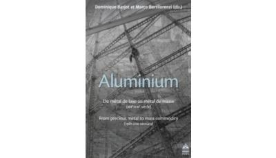 Aluminium du metal de luxe au metal de masse xixe xxie siecle
