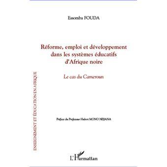 Réforme, emploi et développement dans les systèmes éducatifs d'Afrique noire : le cas du Cameroun