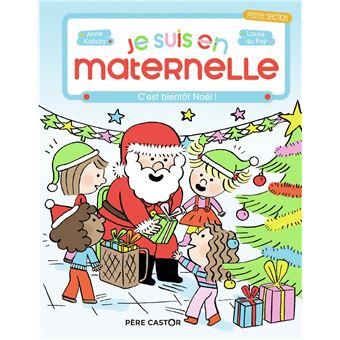 Je Suis En Maternelle Tome 6 C Est Bientot Noel