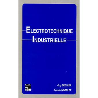 electrotechnique industrielle guy seguier pdf