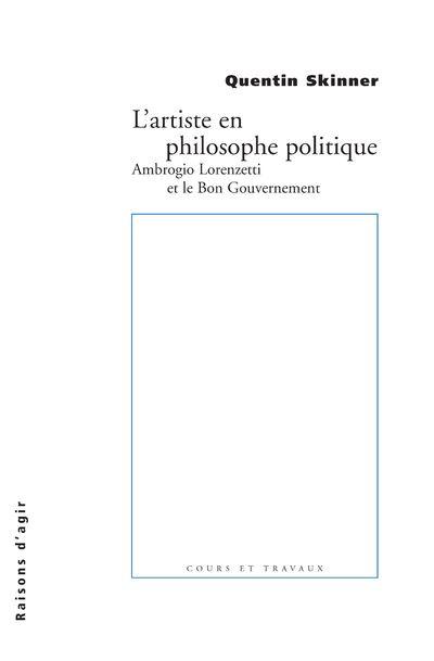 L'Artiste en philosophe politique : Ambrogio Lorenzetti et le bon gouvernement