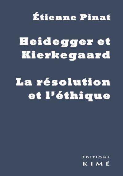 Heidegger et Kierkegaard, la résolution de l'éthique