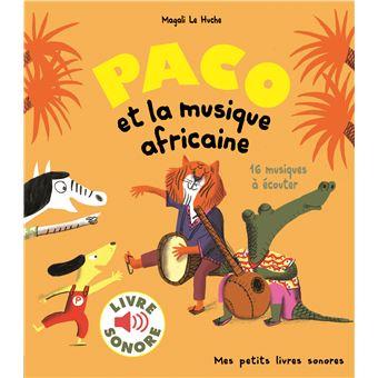 Paco Et La Musique Africaine Livre Sonore