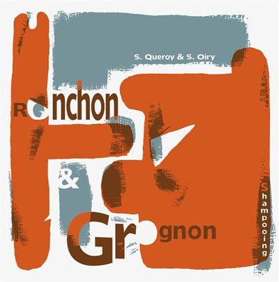 Ronchon et Grognon