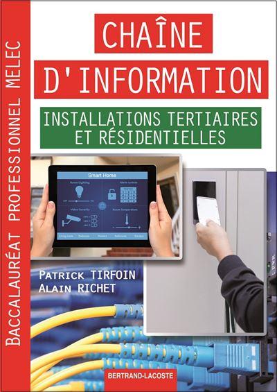 Bac Pro MELEC Chaîne d'information installations tertiaires et résidentielles de Patrick Tirfoin