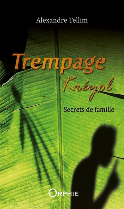 Trempage Kreyol - Tome 1 : Secrets de famille