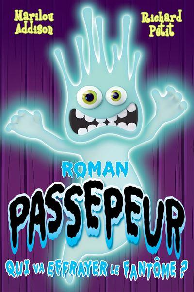 Passepeur Tome 2 Qui Va Effrayer Le Fantome