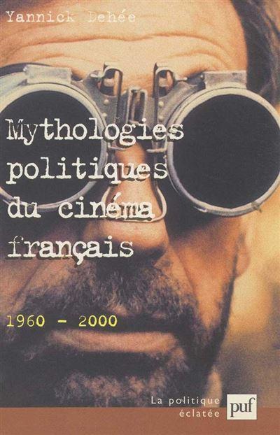 Mythologies politiques du cinéma français (1960-2000)