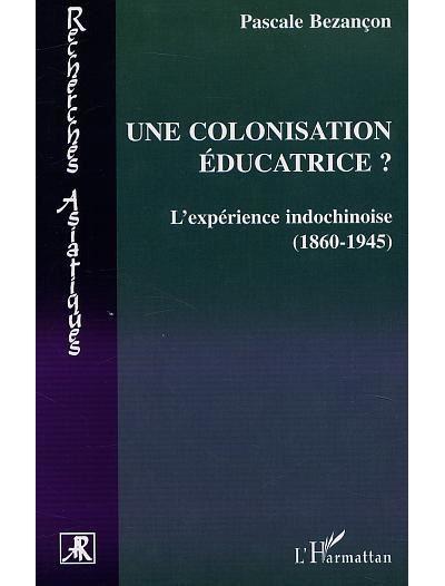 Une colonisation éducatrice ?