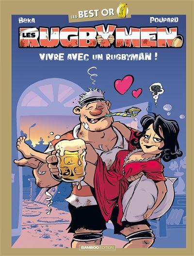 Les rugbymen - Best Or - Vivre avec un rugbyman