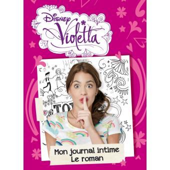 Violetta le roman le journal intime de violetta - Le journal des femmes cuisine mon livre ...