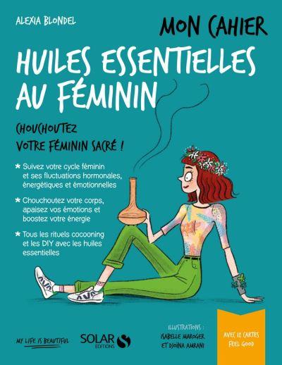 Mon cahier Huiles essentielles au féminin - 9782263162954 - 4,99 €
