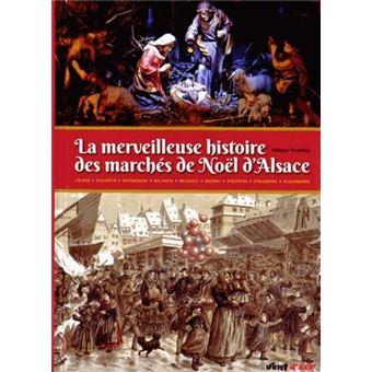La merveilleuse histoire des marchés de Noël d'Alsace