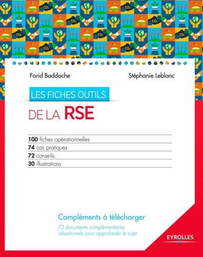 Les fiches outils de la RSE - 100 fiches opérationnelles - 74 cas pratiques - 72 conseils - 30 illustrations - compléments disponibles en téléchargement - 9782212319620 - 24,99 €